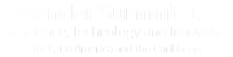 Gender Summit 12 - Science, Technology and Innovation for Latin America and the Caribbean