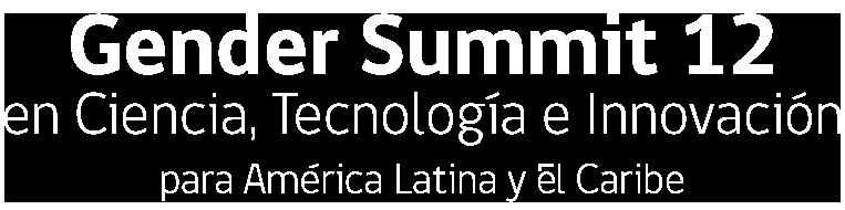 Gender Summit 12 - En Ciencia, Tecnología e Innovación para América Latina y El Caribe